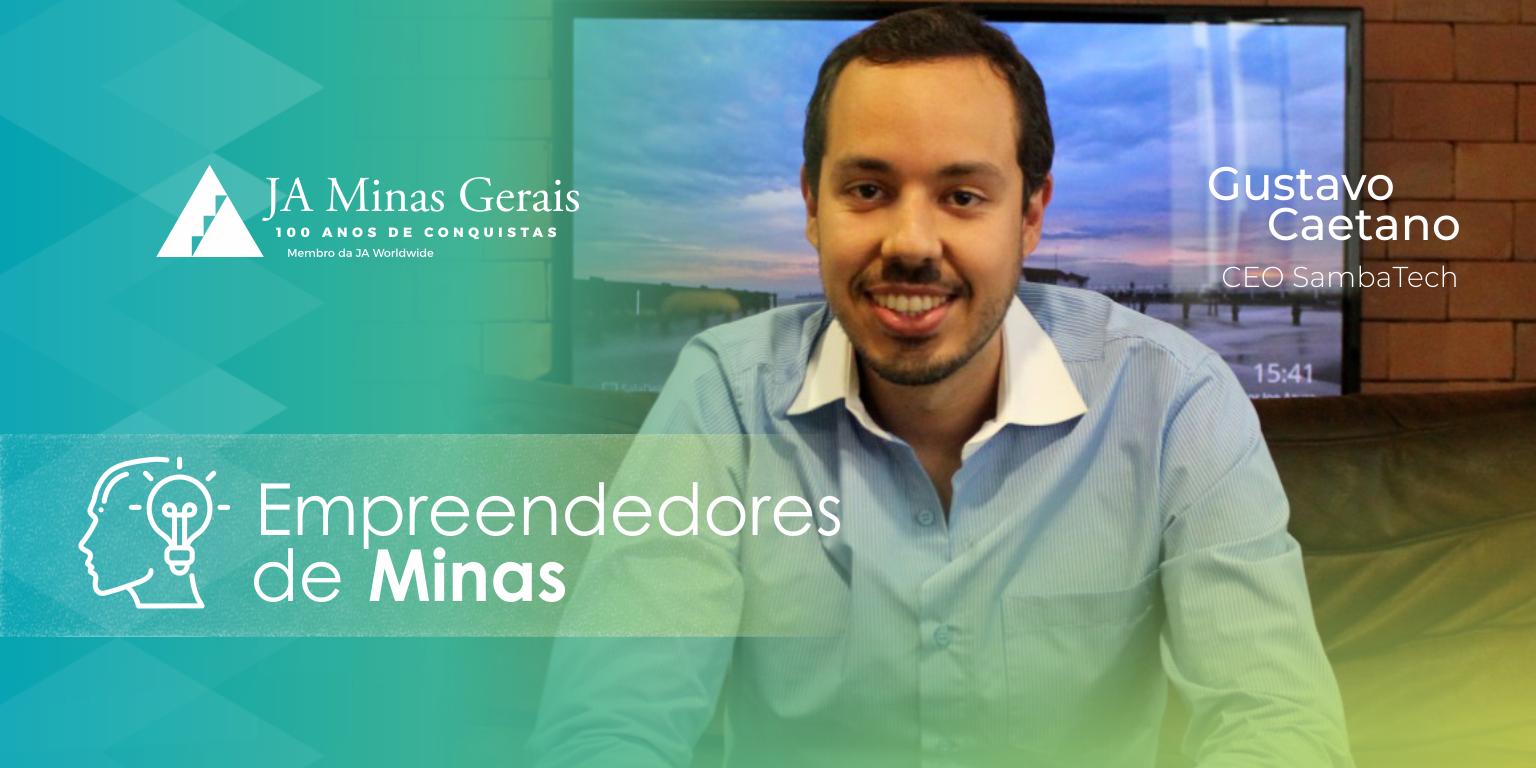 Empreendedores de Minas — Gustavo Caetano
