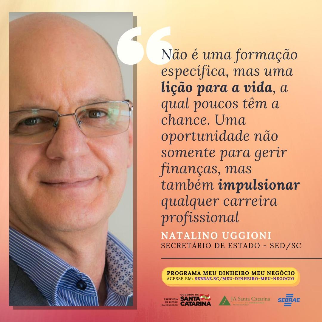 Secretário de Educação Natalino Uggioni fala do Programa MDMN