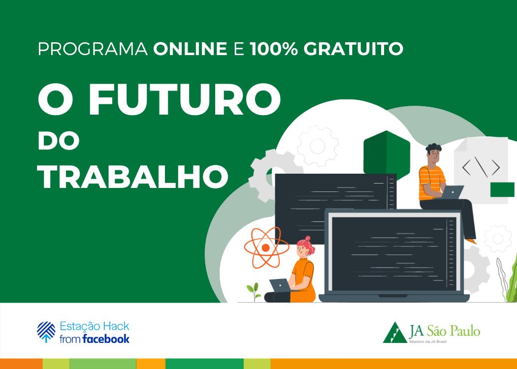 Programa O Futuro do Trabalho em parceria com a Estação Hack