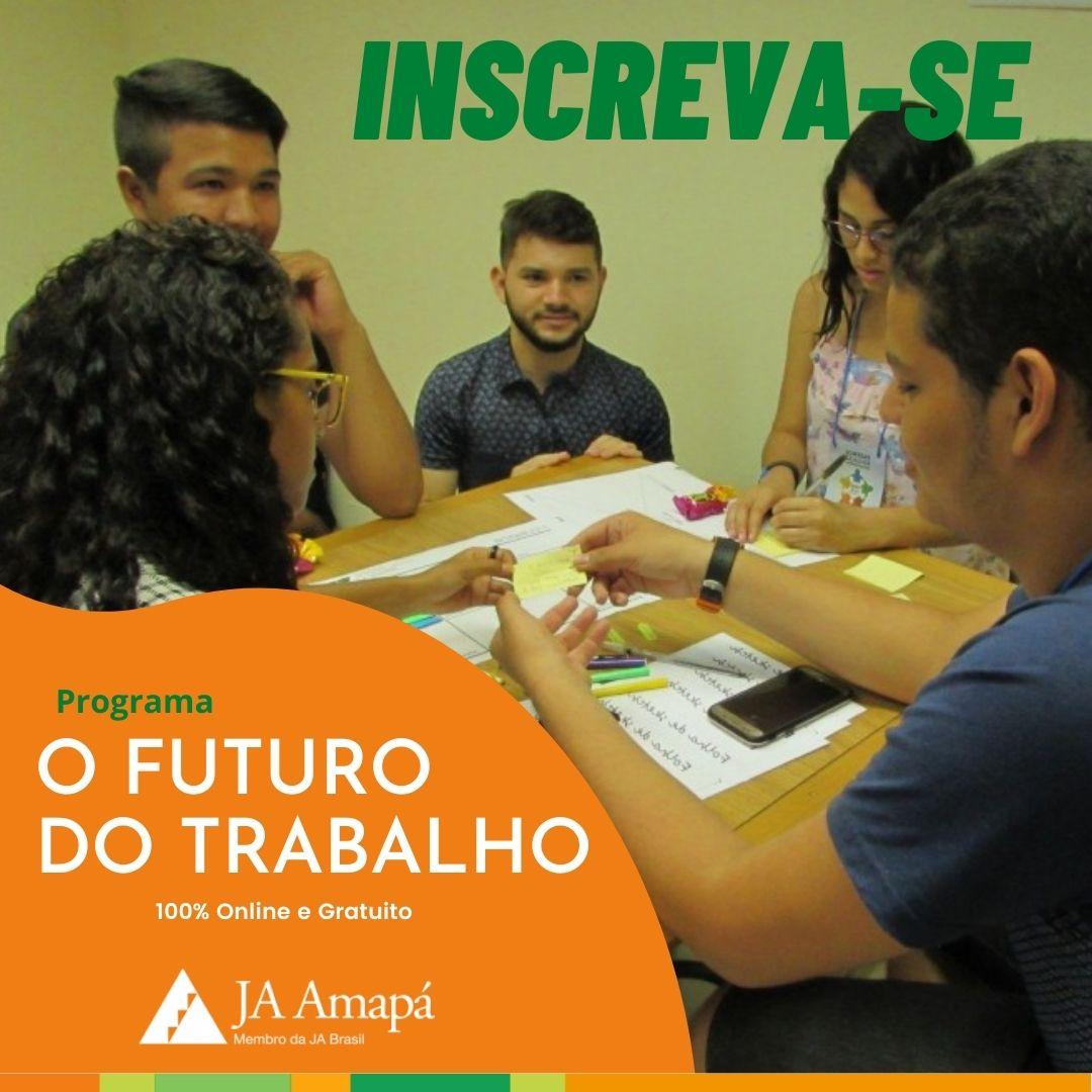 JA Amapá abre inscrição para o Programa O futuro do trabalho